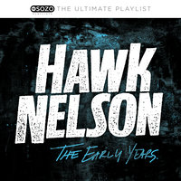 The Ultimate Playlist - The Early Years — Hawk Nelson
