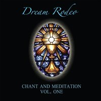 Chant and Meditation, Vol. 1 — Dream Rodeo