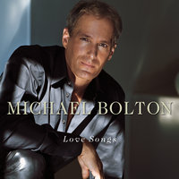 Love Songs — Michael Bolton