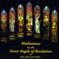 Meditations on the Seven Angels of Revelation — Laurie Turley & Ken Turley