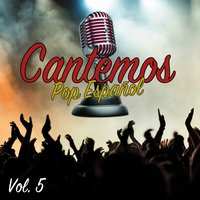 Cantemos Pop Español, Vol. 5 — Cantemos