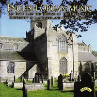 English Organ Music: Organ of the University of Lancaster & Organ of Cartmel Priory — Ian Hare