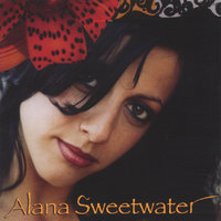 Alana Sweetwater — Alana Sweetwater