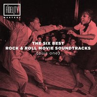 The Six Best Rock 'N' Roll Movie Soundtracks (Plus One) — сборник