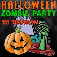 Halloween Zombie Party — DJ Daemon