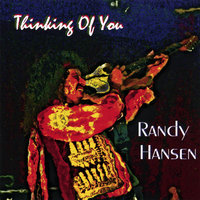 Thinking Of You — Randy Hansen