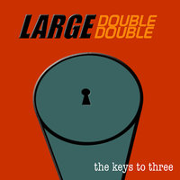 The Keys To Three — Large Double Double