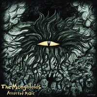 Assorted Music — The Mongoloids