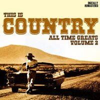 This Is Country - All-time Greats Volume 1 — сборник