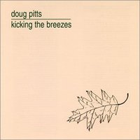 Kicking The Breezes — Doug Pitts