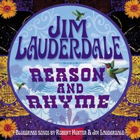 Reason And Rhyme: Bluegrass Songs By Robert Hunter & Jim Lauderdale — Jim Lauderdale