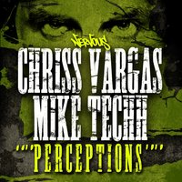 Perceptions EP — Chriss Vargas & Mike Techh