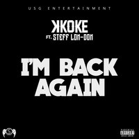 I'm Back Again — K Koke, Stefflon-Don