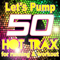 Let's Pump (50 Hot Trax for Running & Workout) — сборник