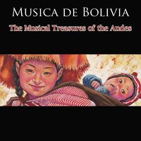 Musica de Bolivia - The Musical Treasures Of The Andes — сборник