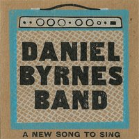 A New Song to Sing — Daniel Byrnes Band