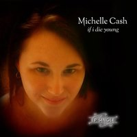 If I Die Young — Michelle Cash