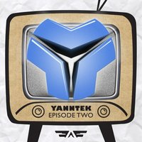 Yanntek: Episode Two — Yanntek