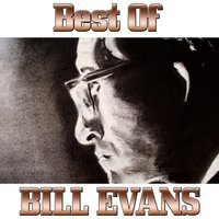 The Best of Bill Evans, Vol. 1 — Bill Evans, Irving Berlin