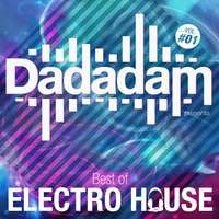 Dadadam Best of Electro House, Vol. 1 — сборник