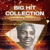 Big Hit Collection — Miriam Makeba