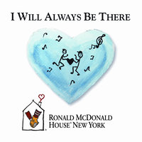 I Will Always Be There — The Ronald McDonald House New York Band and Choir