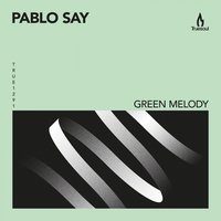 Green Melody — Pablo Say