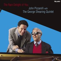 The Rare Delight Of You — John Pizzarelli, The George Shearing Quintet
