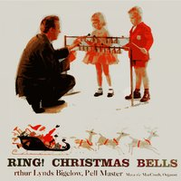 Ring! Christmas Bells — Arthur Lynds Bigelow
