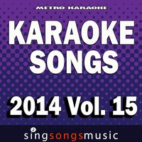 Karaoke Songs: 2014, Vol. 15 — Metro karaoke