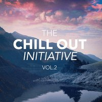 The Chill Out Music Initiative, Vol. 2 (Today's Hits In a Chill Out Style) — Cafe Chillout de Ibiza, Chill Out, Chill Out 2016, Chill Out, Cafe Chillout de Ibiza, Chill Out 2016