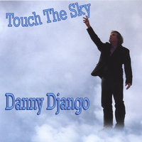 Touch The Sky — Danny Django