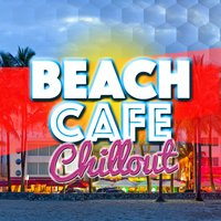 Beach Cafe Chillout — CHill, Chillout Cafe, After beach ibiza lounge, After beach ibiza lounge|Chill|Chillout Cafe