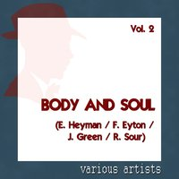 Various Artists: Body and Soul - Vol. 2 (E. Heyman / F. Eyton / J. Green / R. Sour) — сборник