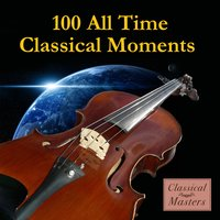 100 All-Time Classical Moments — сборник