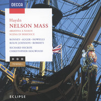 Haydn: Nelson Mass / Arianna a Naxos — Christopher Hogwood, Anthony Rolfe Johnson, London Symphony Chorus, Richard Hickox, Barbara Bonney, City Of London Sinfonia