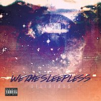 We the Sleepless — Deliri0us