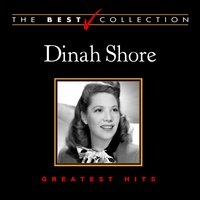 The Best Collection: Dinah Shore — Dinah Shore