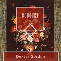 Bouquet — Dexter Gordon