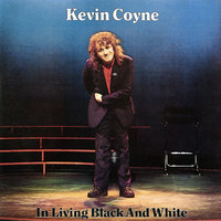 In Living Black and White — Kevin Coyne