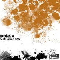 What about now — Donka