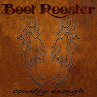 Country Enough — Boot Rooster