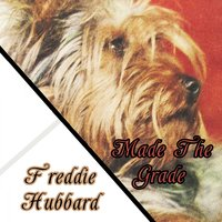 Made The Grade — Freddie Hubbard