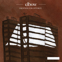 Grounds For Divorce — Elbow