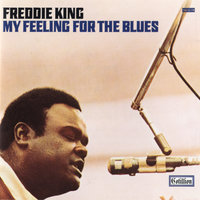 My Feeling For the Blues — Freddie King
