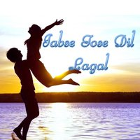 Jabse Tose Dil Lagal — Vishal, Payal