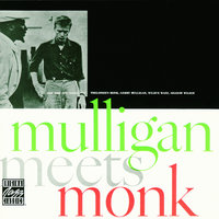 Mulligan Meets Monk — Gerry Mulligan, Thelonious Monk