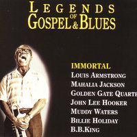 Legends of Gospel & Blues - Immortal — сборник