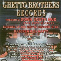 Down South Mud (Chopped & Screwed) — Ghetto Brothers
