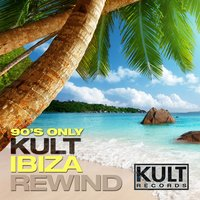 Kult Records Presents: 90's Only (Kult Ibiza Rewind) — сборник
